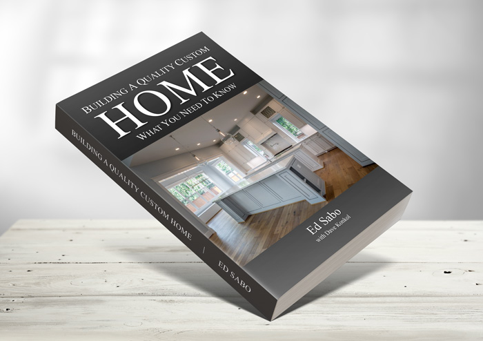 Book by Ed Sabo, Building a quality custom home - what you need to know